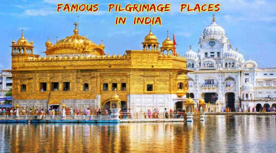 Famous Pilgrimage Destinations in India